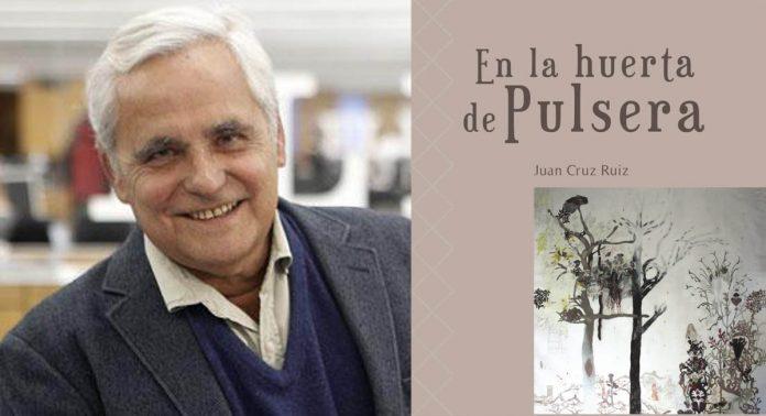 Juan Cruz y su libro la huerta de pulsera